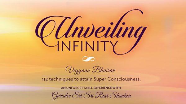 Unveiling Infinity - Vigyaan Bhairav with Sri Sri Ravi Shankar